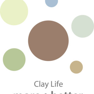 Clay Life more&better